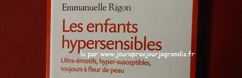 les-enfants-hypersensible-rigon_jourapresjourjegrandis (3)